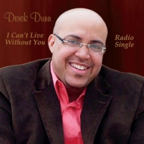I Can't Live Without You by Derek Dunn